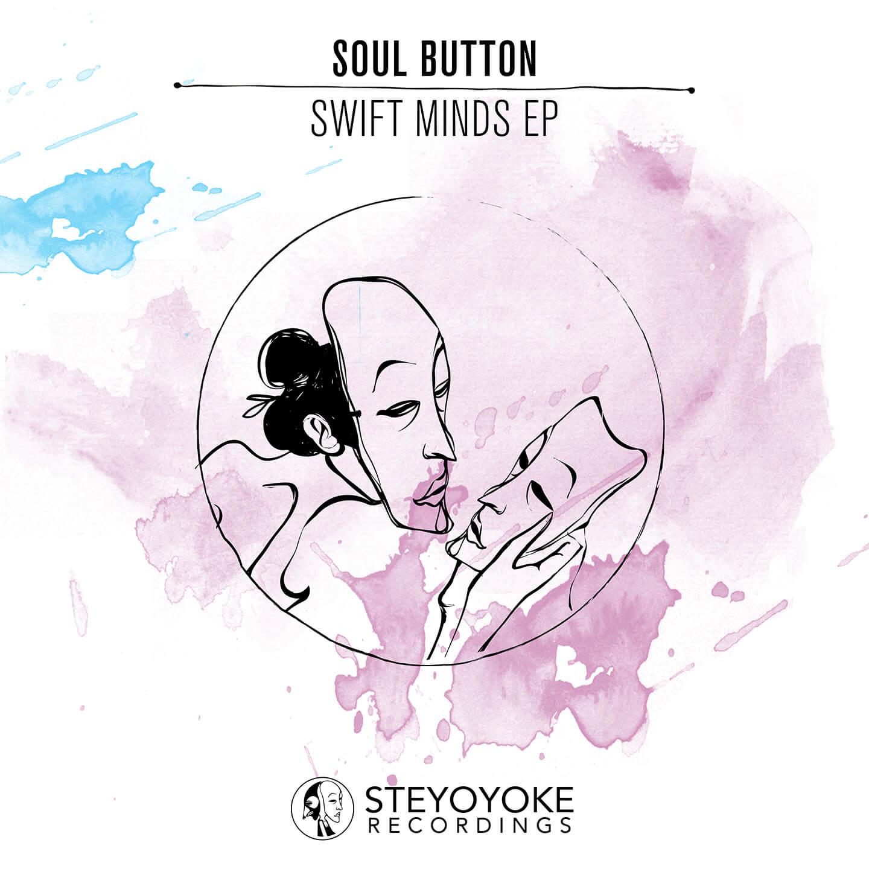SYYK021 Steyoyoke, Soul Button - Swift Minds