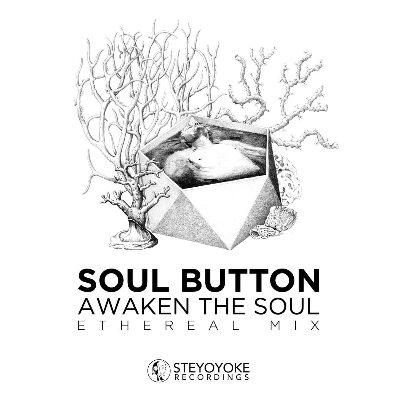 SYYK103MIX_Soul Button - Awaken The Soul - Ethereal Techno
