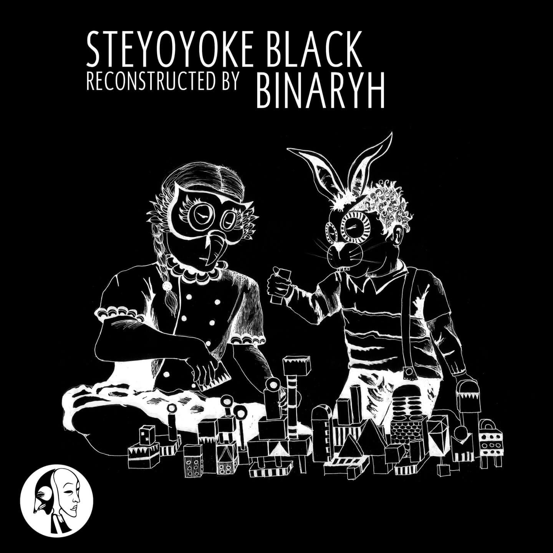 SYYKBLK019 - Steyoyoke Black - Reconstructed By Binaryh