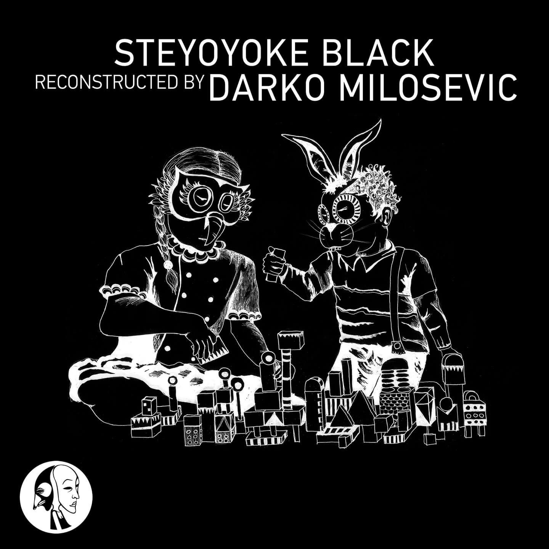 SYYKBLK042 - Steyoyoke Black - Recontructed By Darko Milosevic