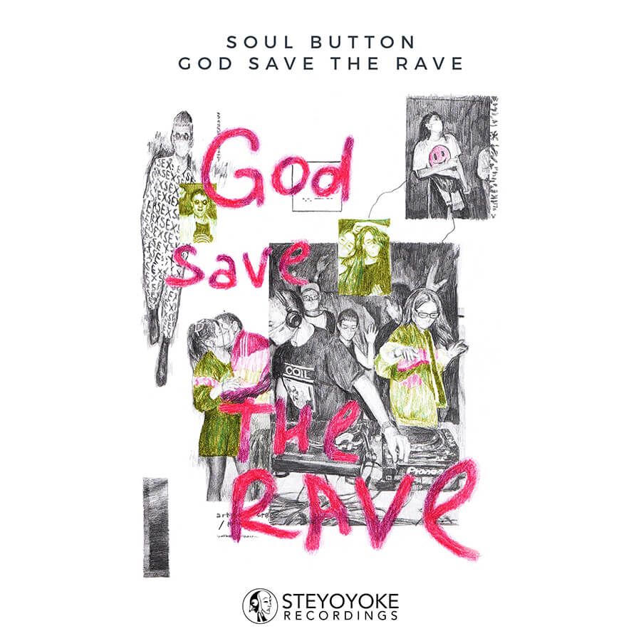 SYYK131 Soul Button - God Save The Rave - Steyoyoke